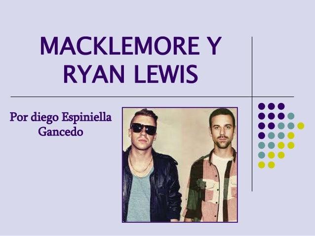 MACKLEMORE Y RYAN LEWIS Por diego Espiniella Gancedo