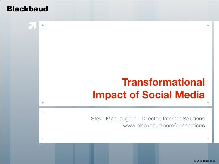 Blackbaud                            Transformational             Impact of Social Media              Steve MacLaughlin -...