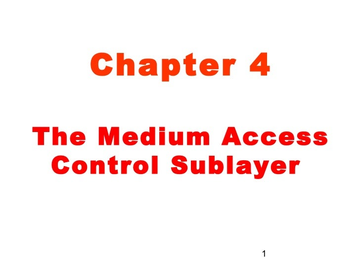 Chapter 4The Medium Access Control Sublayer             1
