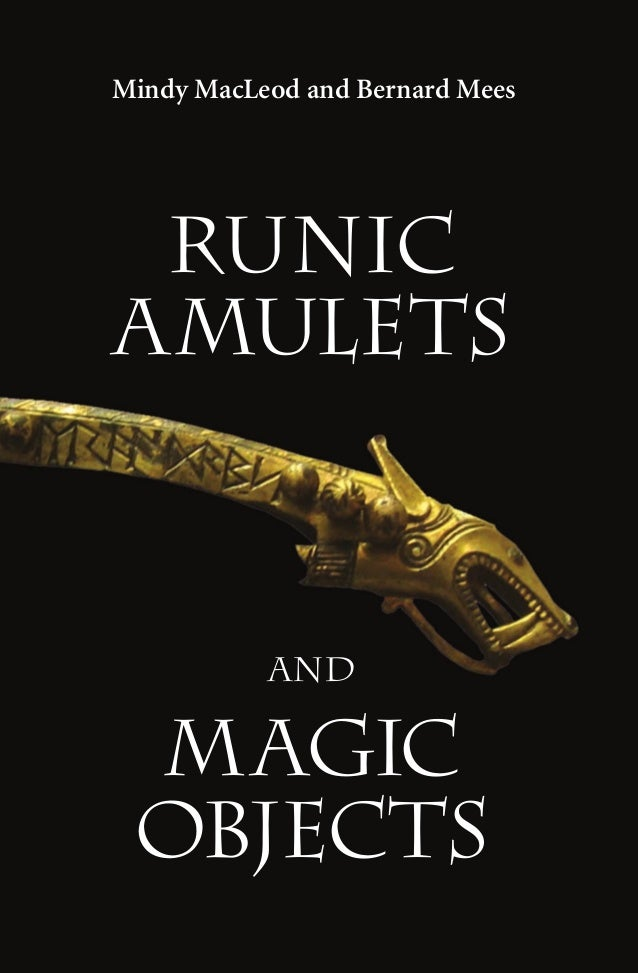 runic AMULETS AND MAGIC OBJECTS Mindy MacLeod and Bernard Mees