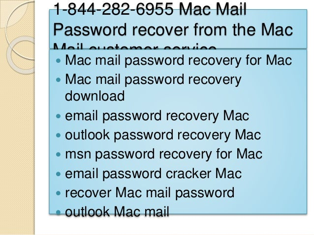 1-844-282-6955 Mac Mail Password recover from the Mac Mail customer service  Mac mail password recovery for Mac  Mac mai...