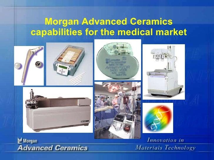 Morgan Advanced Ceramics capabilities for the medical market