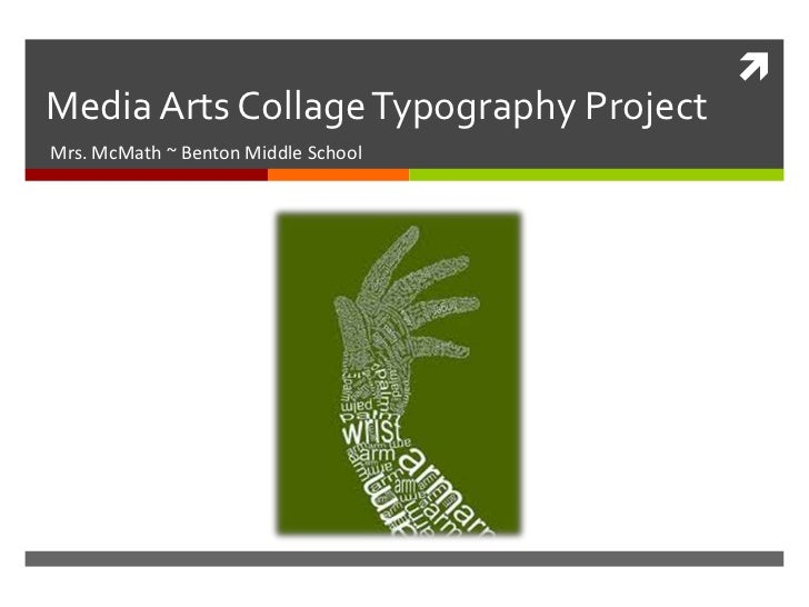 Media Arts Collage Typography ProjectMrs. McMath ~ Benton Middle School