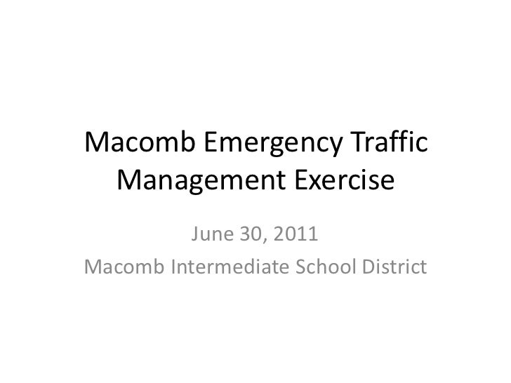 Macomb Emergency Traffic Management Exercise<br />June 30, 2011<br />Macomb Intermediate School District<br />