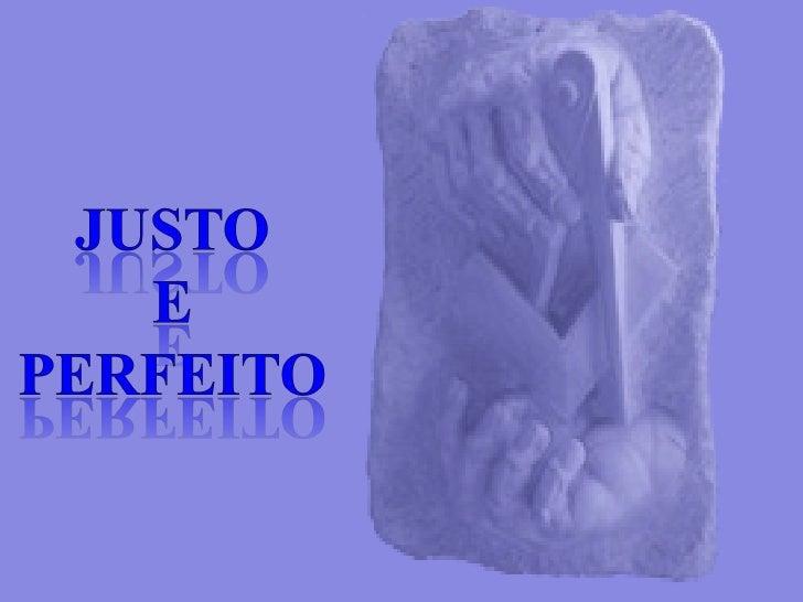 """A expressão """"JUSTO E PERFEITO"""" éencontrada pela primeira vez no L.'. L.'.,  mais especificadamente no Livro de Gênesis, on..."""