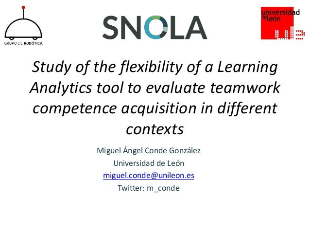 Study of the flexibility of a Learning Analytics tool to evaluate teamwork competence acquisition in different contexts Mi...