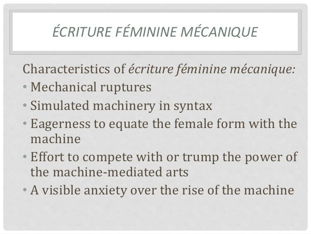 ecriture feminine essay 2011-04-21 l'ecriture feminine is the idea that a feminine language is possible mrs dalloway recounts the lives of three individuals and constantly shifts from past events to present events working in a web of cycles there is.