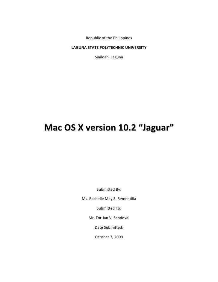 "Republic of the Philippines<br />LAGUNA STATE POLYTECHNIC UNIVERSITY<br />Siniloan, Laguna<br />Mac OS X version 10.2 ""Jag..."