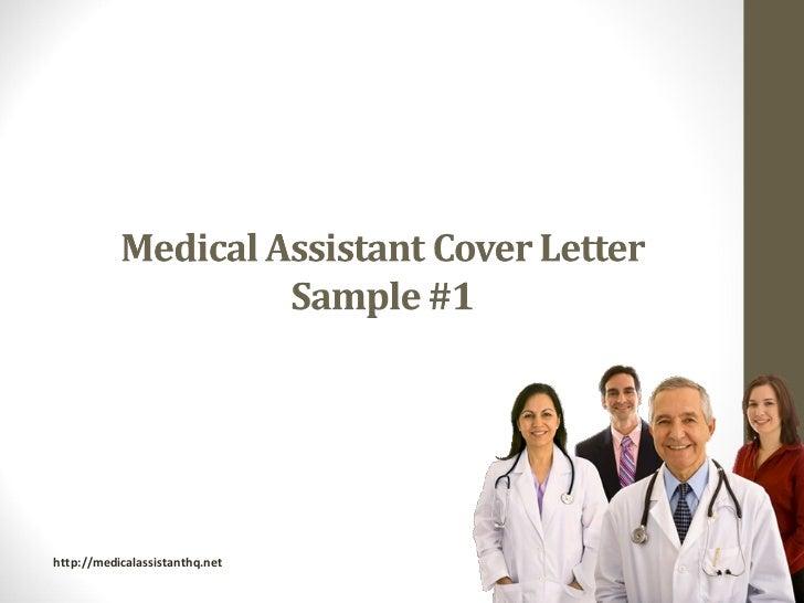 Medical Assistant Cover Letter Samples. 1. Http://medicalassistanthq.net;  2. Http://medicalassistanthq.net; 3. Http://medicalassistanthq.net ...  Medical Assistant Cover Letter Samples