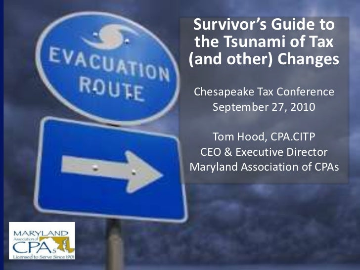 MACPA Survivor's Guide to Tsunami of Tax (and other changes)