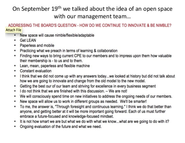 On September 19th we talked about the idea of an open space with our management team…