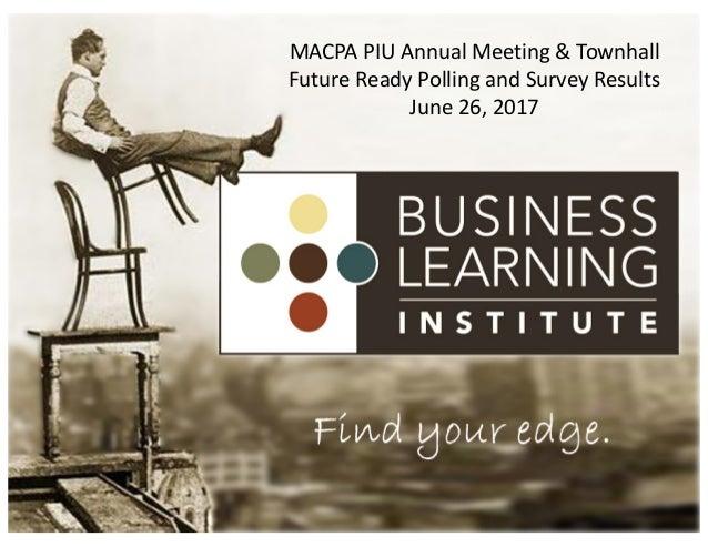 1 MACPAPIUAnnualMeeting&Townhall FutureReadyPollingandSurveyResults June26,2017