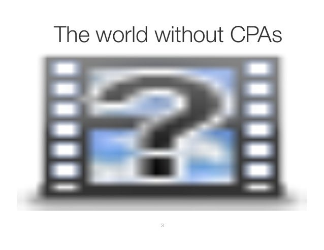The world without CPAs          3