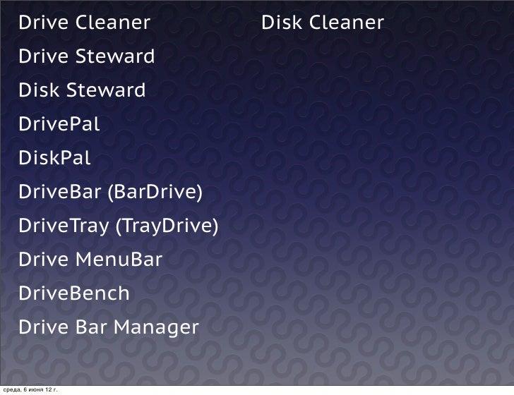 Drive Cleaner           Disk Cleaner     Drive Steward     Disk Steward     DrivePal     DiskPal     DriveBar (BarDrive)  ...