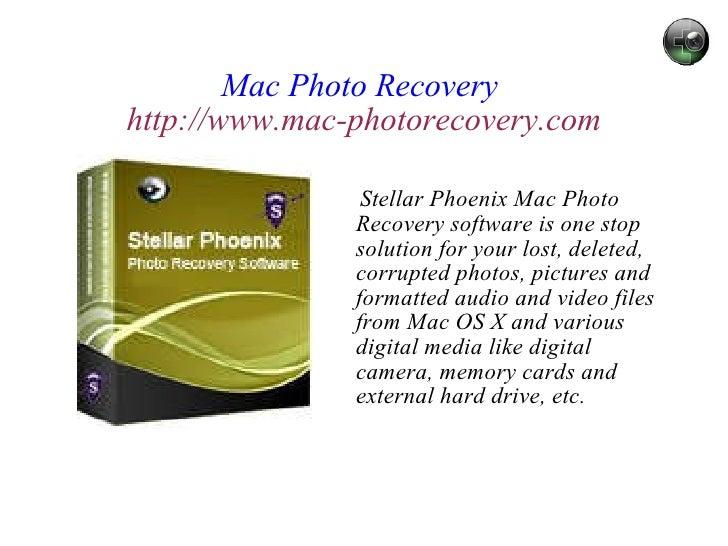 Mac Photo Recovery  http://www.mac-photorecovery.com <ul><li>Stellar Phoenix Mac Photo Recovery software is one stop solut...