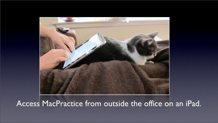 Enable multiple users to simultaneously access MacPractice on a single computer from numerous iPads.