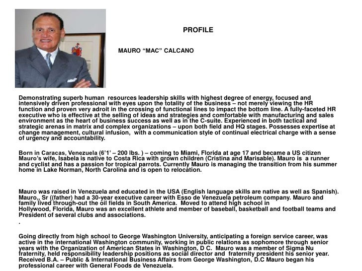 "PROFILE<br />MAURO ""MAC"" CALCANO<br />Demonstrating superb human  resources leadership skills with highest degree of energ..."