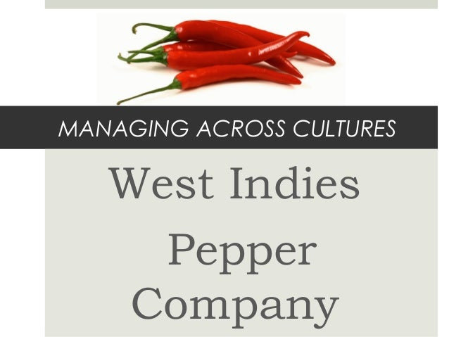 MANAGING ACROSS CULTURES  West Indies Pepper Company