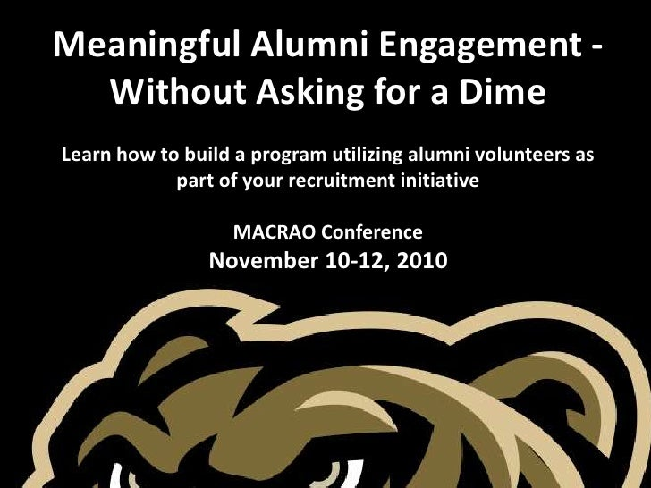 Meaningful Alumni Engagement -  Without Asking for a DimeLearn how to build a program utilizing alumni volunteers as      ...