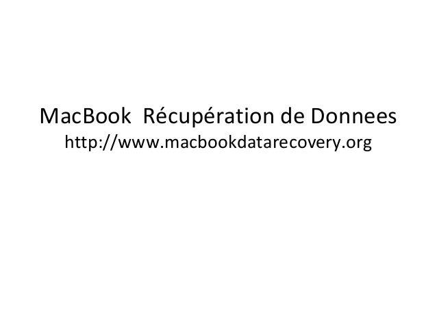 MacBook Récupération de Donnees http://www.macbookdatarecovery.org