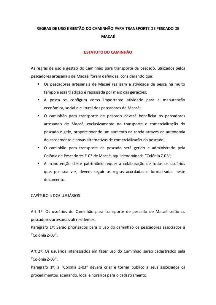 REGRAS DE USO E GESTÃO DO CAMINHÃO PARA TRANSPORTE DE PESCADO DE MACAÉ<br />ESTATUTO DO CAMINHÃO<br />As regras de uso e g...