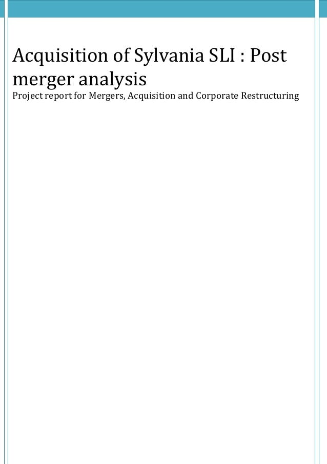 Acquisition of Sylvania SLI : Post merger analysis  Project report for Mergers, Acquisition and Corporate Restructuring
