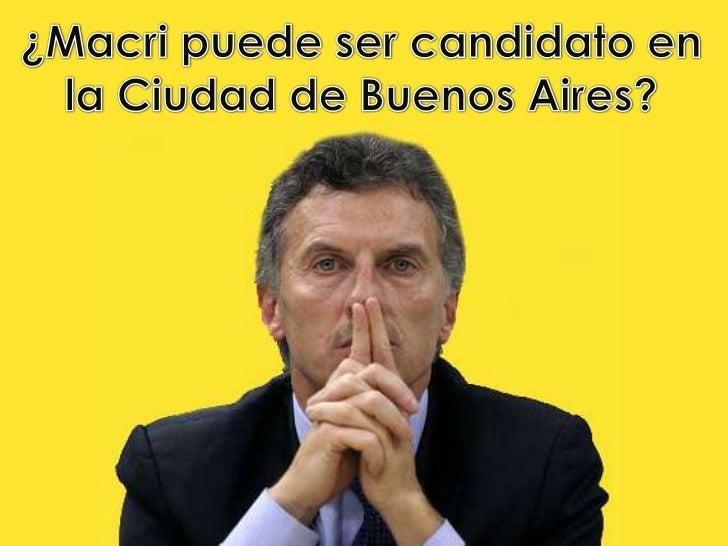 ¿Macri puede ser candidato en la Ciudad de Buenos Aires?<br />