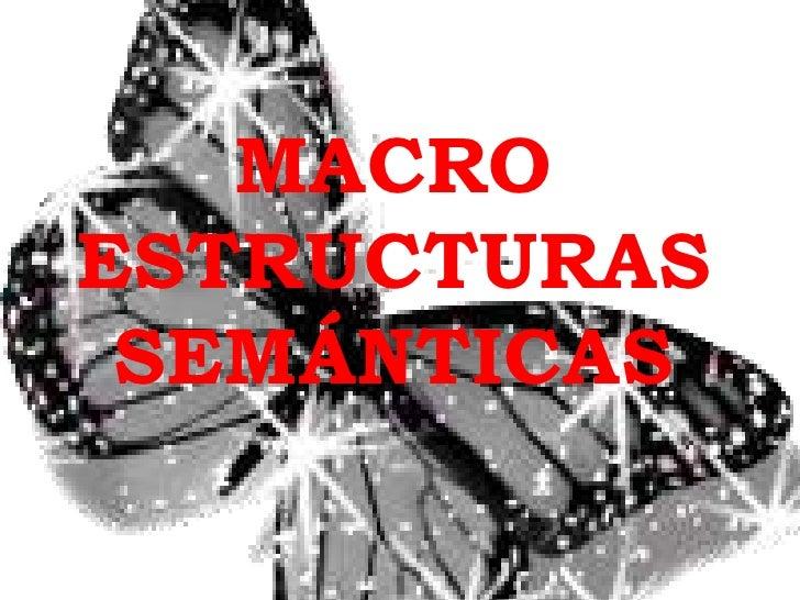 MACROESTRUCTURAS SEMÁNTICAS<br />