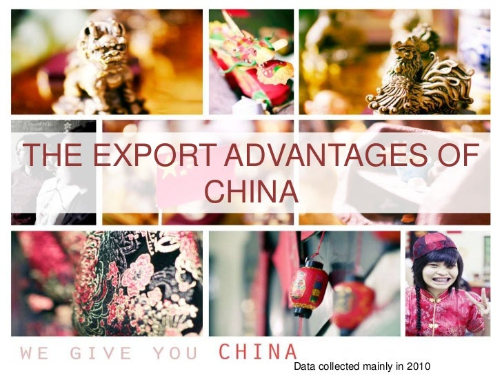 The export advantages of China<br />Data collected mainly in 2010<br />