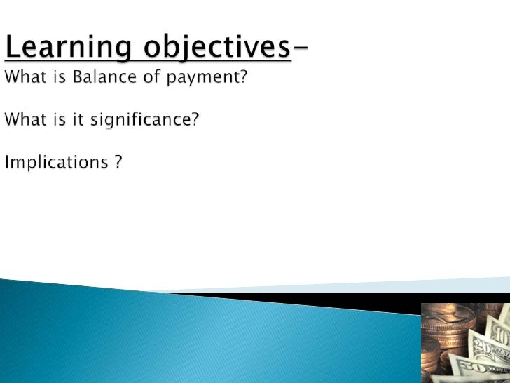 balance of payment in economics This study examines balance of payments (bop) and policies that affects its   exchange rate satisfy the economic apriori expectation while the.