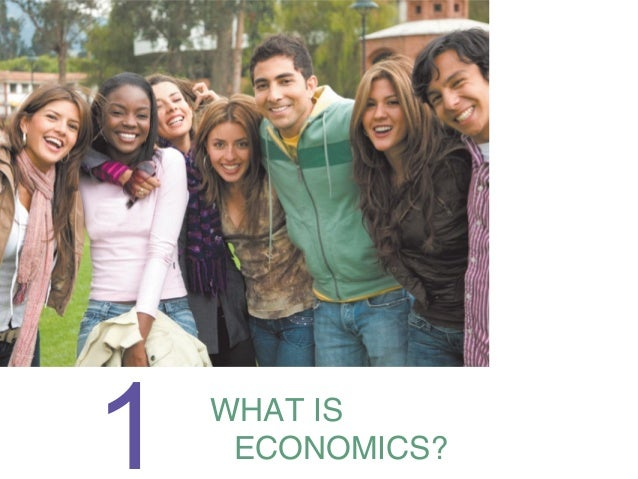 1  WHAT IS ECONOMICS?