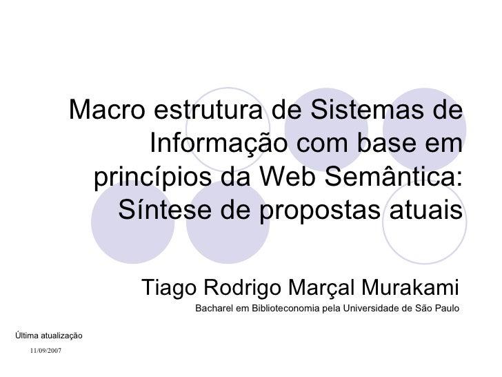 Macro estrutura de Sistemas de Informação com base em princípios da Web Semântica: Síntese de propostas atuais Tiago Rodri...