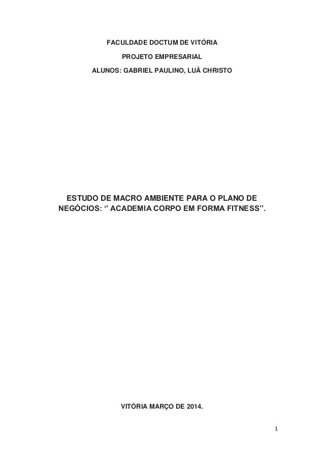 1 FACULDADE DOCTUM DE VITÓRIA PROJETO EMPRESARIAL ALUNOS: GABRIEL PAULINO, LUÂ CHRISTO ESTUDO DE MACRO AMBIENTE PARA O PLA...