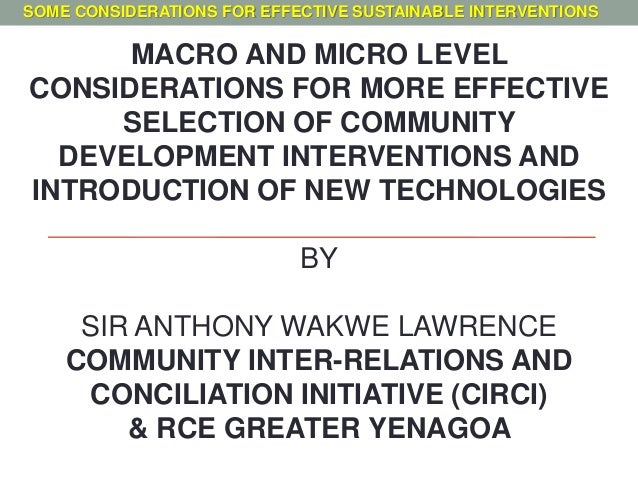 MACRO AND MICRO LEVEL CONSIDERATIONS FOR MORE EFFECTIVE SELECTION OF COMMUNITY DEVELOPMENT INTERVENTIONS AND INTRODUCTION ...