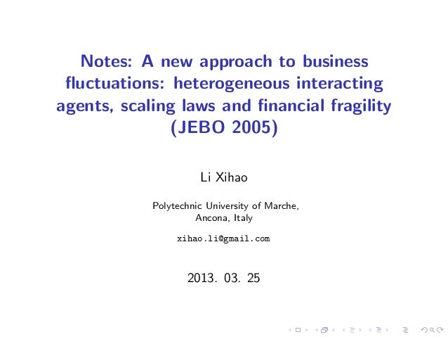 Notes: A new approach to business fluctuations: heterogeneous interacting agents, scaling laws and financial fragility (JEBO...