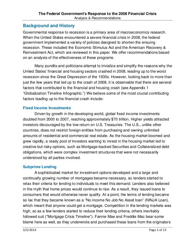 2008 financial crisis 5page term paper banking crisis to have a better understanding of 2008-2009 financial crisis we need to know where does it start and why it become global issue the main reason for.