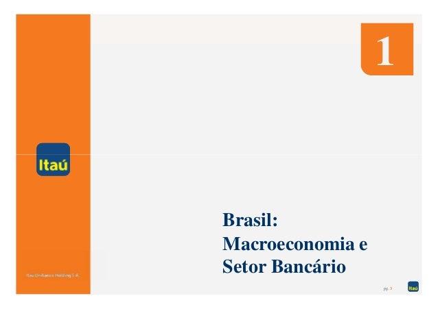 1Brasil:Macroeconomia eSetor Bancário                  pg. 3
