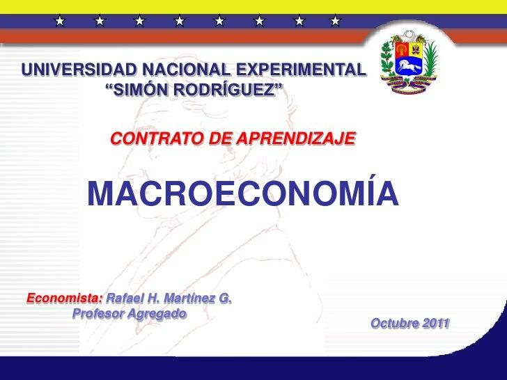 """UNIVERSIDAD NACIONAL EXPERIMENTAL        """"SIMÓN RODRÍGUEZ""""             CONTRATO DE APRENDIZAJE         MACROECONOMÍAEconom..."""