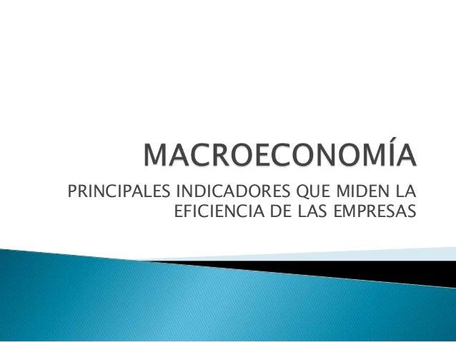 PRINCIPALES INDICADORES QUE MIDEN LAEFICIENCIA DE LAS EMPRESAS