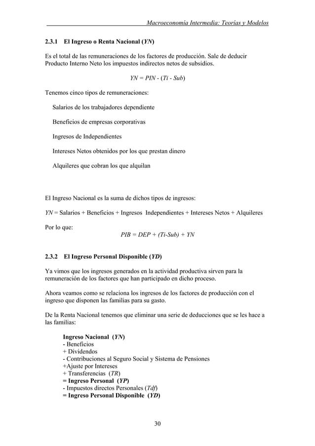 . Macroeconomía Intermedia: Teorías y Modelos 2.3.1 El Ingreso o Renta Nacional (YN) Es el total de las remuneraciones de ...