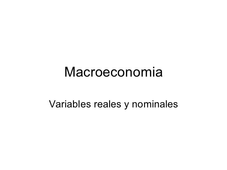 Macroeconomia Variables reales y nominales