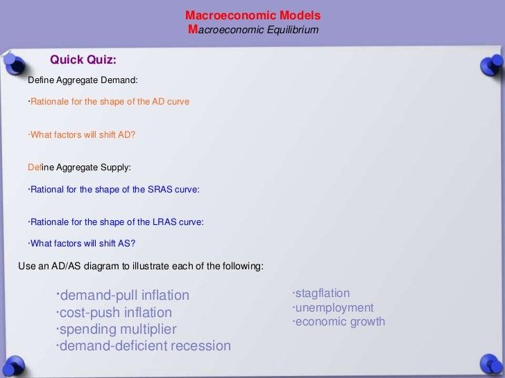 Macroeconomic Models                                         Macroeconomic Equilibrium       Quick Quiz:  Define Aggregate...