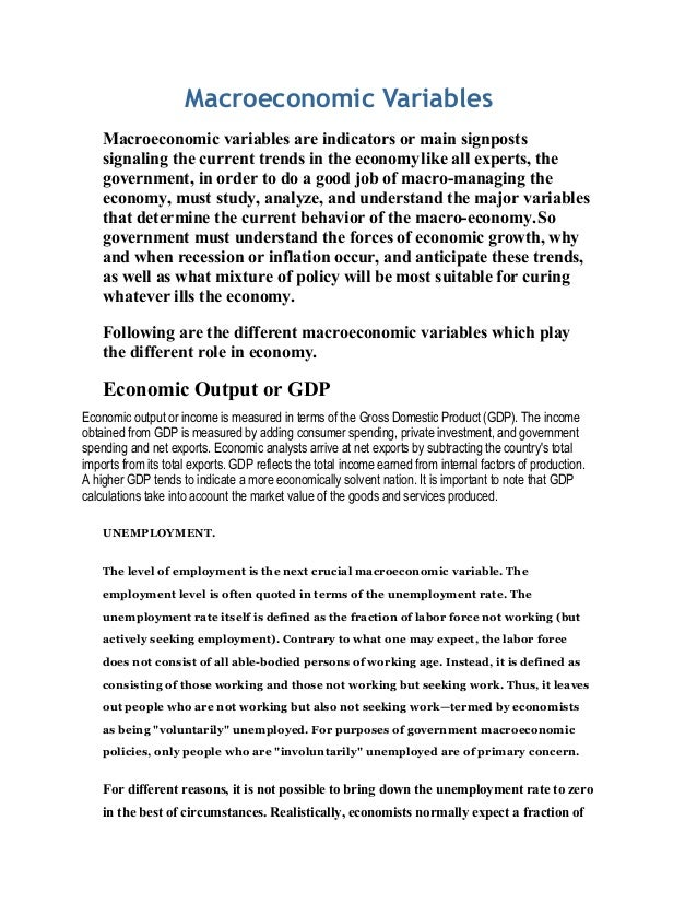 Macroeconomic Variables Macroeconomic variables are indicators or main signposts signaling the current trends in the econo...