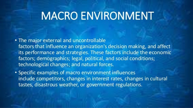 macro environment management university The impact of micro and macro environment factors on marketing  marketing  management and broaden their strategic perspective for more.
