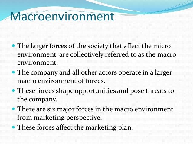 micro environment notes The macro environment is analysed through a pest (pestle) analysis pest stands for political, legal, economical and social factors lets discuss each pest factor.