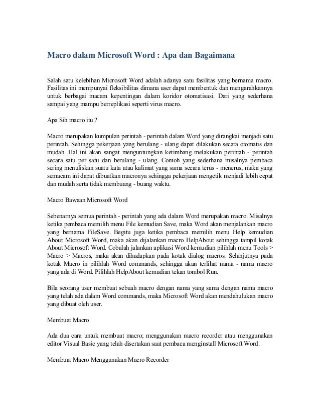 Macro dalam Microsoft Word : Apa dan Bagaimana Salah satu kelebihan Microsoft Word adalah adanya satu fasilitas yang berna...