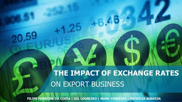 impact of exchange rate on industry Economists at japan's research institute for economy, trade and industry and  collaborating institutions have thus investigated the effects of exchange-rate.