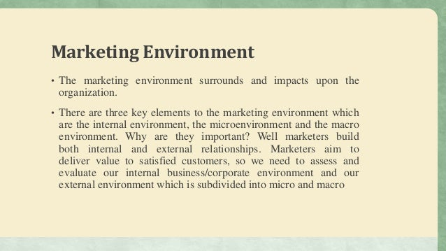 6 components of the macro environment in marketing Macro environment is basically referred to the area of external business operations of a particular organization the components of a macro environment have to be well analyzed before planning the course of marketing programmes as it affects the very performance of a product or an organization all .