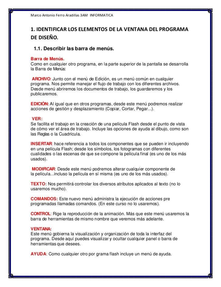 Marco Antonio Ferro Aradillas 3AM INFORMATICA1. IDENTIFICAR LOS ELEMENTOS DE LA VENTANA DEL PROGRAMADE DISEÑO. 1.1. Descri...