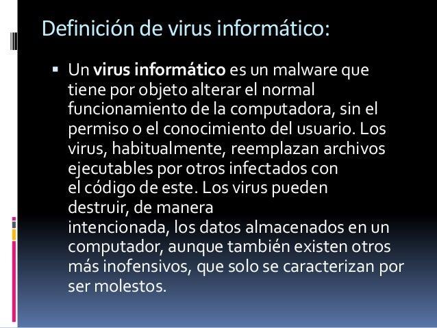 Tipos de virus: Gusano Caballo de troya Virus boot Virus de archivo Virus de sobrescritura Virus de macro